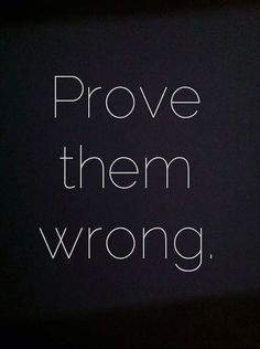 Action trumps talk. Prove the critics wrong. #motivation #quotes
