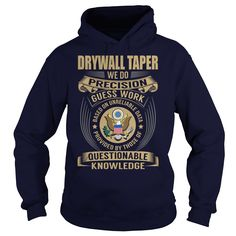 Drywall Taper We Do Precision Guess Work Knowledge T-Shirts, Hoodies. VIEW DETAIL ==► https://www.sunfrog.com/Jobs/Drywall-Taper--Job-Title-107140451-Navy-Blue-Hoodie.html?id=41382