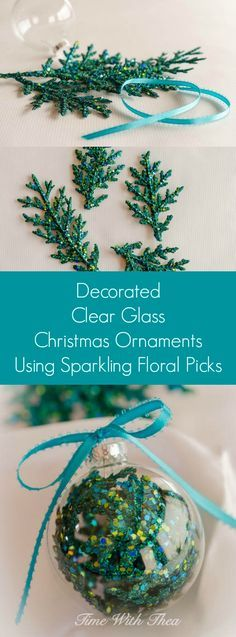 Decorated Clear Glass Christmas Ornaments Using Sparkling Floral Picks ~ A simple inexpensive Christmas craft for making gorgeous Christmas ornaments / timewiththea.com