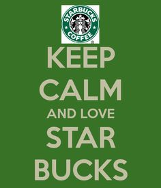 KEEP CALM AND LOVE STAR BUCKS. Another original poster design created with the Keep Calm-o-matic. Buy this design or create your own original Keep Calm design now. Starbucks Secret Menu, Starbucks Coffee, Starbucks Crafts, I Love Coffee, My Coffee, Keep Calm And Love, My Love, Keep Calm Quotes, Love Stars