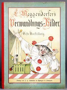 Lothar Meggendorfer. Verwandlungs-Bilder. Erste Vorstellung. Esslingen, J. F. Schreiber [1894] . Mit Titelvignette, Textillustrationen und sechs chromolithographierten Tafeln mit zweilagigem Ziehmechanismus.