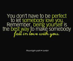 That's how I got my man. He knows I'm not perfect. No one is.
