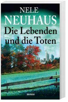 """""""Die Lebenden und die Toten"""" - von Nele Neuhaus. Bei uns für nur 11.99Euro!  #spannend #krimi #bücher #weltbild"""