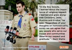 "An Upworthy original. Quote from straight Eagle Scout Zach Wahls, who has two awesome moms. Please like Scouts for Equality to find out what you can do to help.  The Boy Scout motto now includes...wait, wait, intolerance! Along with brave, clean, thrifty...it now ends with ""and INTOLERANT', as in NOT tolerating any Gay youth or leaders!"