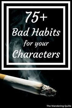 This is a terrific list of 75 bad habits you can give a character to make them annoying, irresponsible, fidgety, or just well-rounded. #writingtips #characterdevelopment #charactertraits #badhabits #characters #writingadvice #nanowrimo Writer Tips, Book Writing Tips, Writing Words, Fiction Writing, Writing Process, Writing Resources, Writing Help, Writing Skills, Writing Ideas