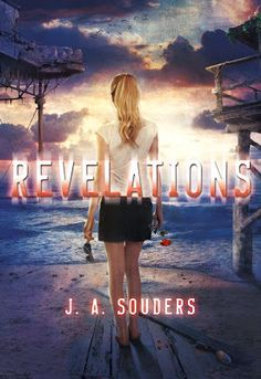 Revelations (The Elysium Chronicles #2) by J.A. Souders: November 5th 2013 by Tor Teen