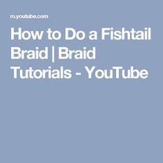 How to Do a Fishtail Braid | Braid Tutorials - YouTube