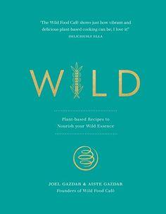 [DOWNLOAD PDF] Wild Plantbased Recipes to Nourish your Wild Essence Free Epub/MOBI/EBooks