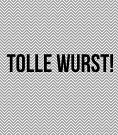 Tolle Wurst.