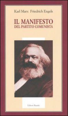 MARX, Karl; ENGELS, Friedrich. Manifesto del partito comunista. 1a ed. Roma: Editori Riuniti, 2005. 110 p. ISBN 88-359-5691-9.