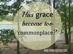 Some words become so familiar they lose their significance. Grace is one of those words. The grace God extends is beyond our ability to comprehend. It's wild and extravagant. It's a pure, no strings attached offering that changes everything. Has grace changed your life?