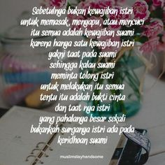 istri8 Art Quotes, Life Quotes, Inspirational Quotes, Quote Art, Cinta Quotes, Self Reminder, Islam Muslim, Marriage Life, Islamic Pictures