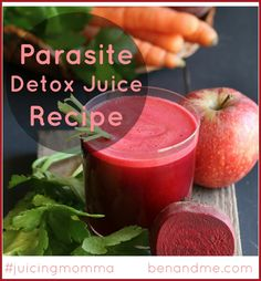 Juicing is the best way to cleanse and detox your body naturally, ridding it of parasites.