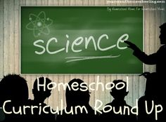 Homeschool Science Curriculum Round-Up -