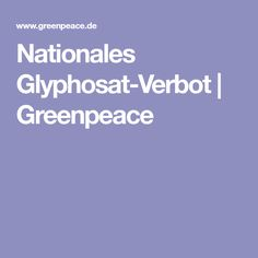 Nationales Glyphosat-Verbot | Greenpeace