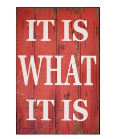 Look at this #zulilyfind! 'It Is What It Is' Wall Sign #zulilyfinds