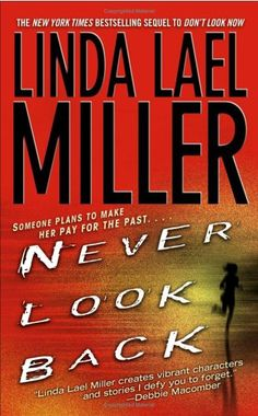 Bestseller Books Online Never Look Back Linda Lael Miller $7.99 - http://www.ebooknetworking.net/books_detail-0743470494.html