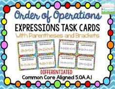 Order of Operations Task Cards { Common Core 5.OA.1 } A set of 32 differentiated Evaluating Expressions Order of Operations Task Cards. The first 16 task cards use PARENTHESES and the second set of 16 task cards use PARENTHESES AND BRACKETS combined. $