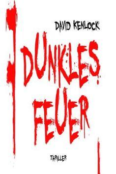 Dunkles Feuer, http://www.amazon.de/dp/B009FK9S7M/ref=cm_sw_r_pi_awdl_dFZptb01QA1V0