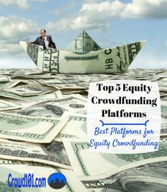 Don't miss out on the equity #crowdfunding revolution! Top 5 equity crowdfunding platforms for small #business funding and crowdfunding investing.
