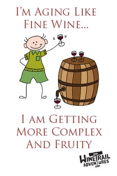 Aging like fine wine  #wine #humor