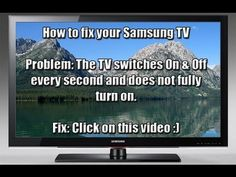 How to fix your Samsung TV that switches On & Off every second (1080p) HD…