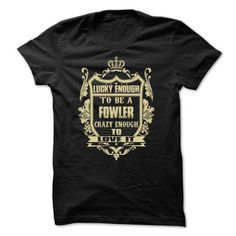 Lucky enough to be a FOWLER - #tee ball #tshirt girl. ADD TO CART => https://www.sunfrog.com/Names/Lucky-enough-to-be-a-FOWLER.html?68278