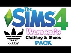 The Sims 4 - Adidas Women's Clothing & Shoes PACK ( Adidas Apparel for Sports & Casual) - YouTube