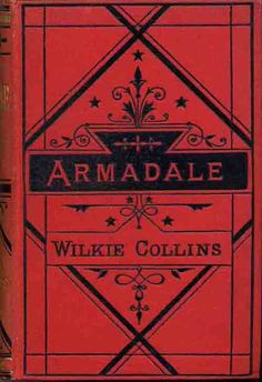 Armadale by Wilkie Collins. This may be my next Wilkie read. Wish I had this edition.