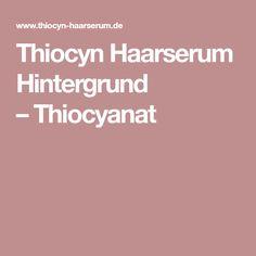 Thiocyn Haarserum Hintergrund –Thiocyanat