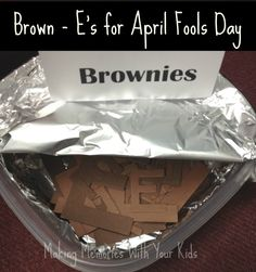 Brownies (AKA: Brown E's) for April Fools Day (from Making Memories With Your Kids)