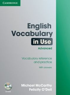 English vocabulary in use. Advanced : vocabulary reference and practice with answers / Michael McCarthy, Felicity O'Dell English Grammar Book Pdf, English Learning Books, English Books Pdf, English Exam, English Reading, English Tips, English Language Learning, English Lessons, English Vocabulary