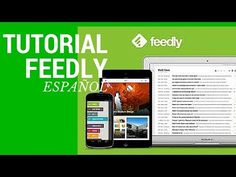 TUTORIAL FEEDLY EN ESPAÑOL 2015 - YouTube