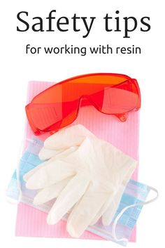 Resin is fun, but stay safe.  A few important tips to read before you get started