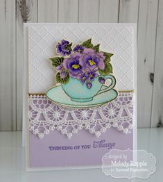 Thinking of You Always Handmade Cards Teacup Flowers #tayloredexpressions