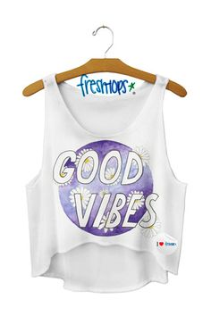 Good Vibes Crop Top - Fresh-tops.com (i want this shirt soooo bad)