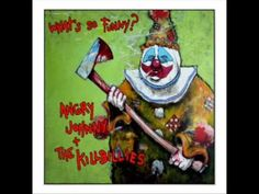 Angry Johnny & The Killbillies - What's So Funny (Full Album)