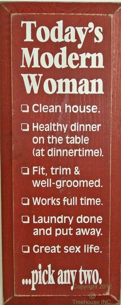 Todays Modern Woman - Clean house. Healthy dinner on the table (at dinnertime). Fit, trim my-virtual-humor