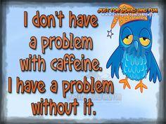 Coffee saves lives.