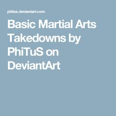 Basic Martial Arts Takedowns by PhiTuS on DeviantArt