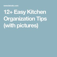 12+ Easy Kitchen Organization Tips (with pictures)