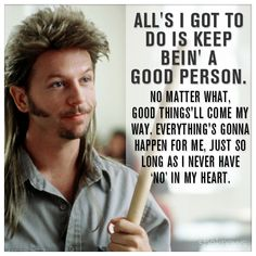 7 pieces of life advice from joe dirt that are surprisingly spot - Lifes A Garden Dig It