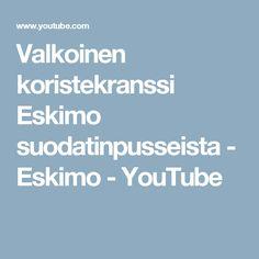 Valkoinen koristekranssi Eskimo suodatinpusseista - Eskimo - YouTube