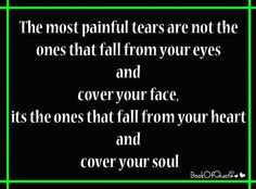 TEARS fall from your HEART ...God always knows, I'm so thankful