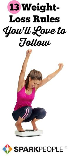 13 Weight-Loss Rules You'll Love to Follow - How to Make 'Dieting' Fun!