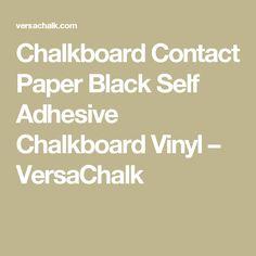Chalkboard Contact Paper Black Self Adhesive Chalkboard Vinyl – VersaChalk Chalkboard Contact Paper, Chalkboard Vinyl, Adhesive, Self, Surface, Strong, Easy, Room, Black