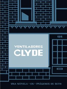 Ventiladores Clyde (cómic). Seth. Esther Cruz Santaella. Salamandra. 2019. Ghost World, Marion Montaigne, Series Dc, Penguin Random House, Books To Read, Fans, Bd Comics, Bilbao, Point