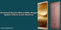 Now you can download and install the latest B501 Nougat Update on Huawei Mate 8 Claro Latin America variant. Earlier we post Nougat update for European Huawei Mate 8 and today we provide you the Official Huawei Mate 8 B501 Nougat Update for NXT-L09 variants. The ROM packs with the latest...