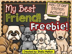 Your students will be YOUR best friend when you introduce this ABC order activity to them all about man's best friend! Students will look at the words on the cards and write them in ABC order using either of the recording sheets. 2 versions are included.