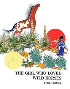 The Girl Who Loved Wild Horses by Paul Goble   (Children's/Picture)
